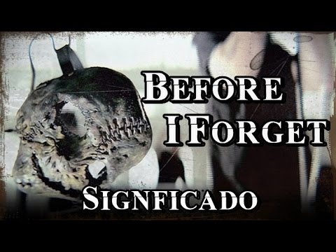 Slipknot – Before I Forget SIGNIFICADO