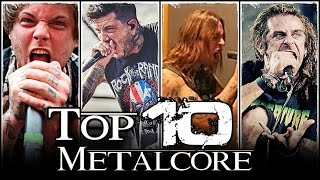 TOP 10 METALCORE BANDS.