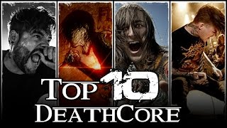 TOP 10 DEATHCORE BANDS By EmmaHavok