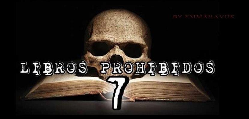 LOS 7 LIBROS PROHIBIDOS QUE NO DEBERÍASLEER